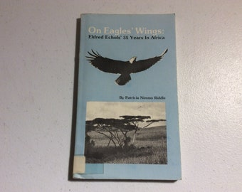 6723d7d41523 On Eagles Wings  Eldred Echols  35 Years In Africa Patricia Nimmo Riddle  1985 Paperback