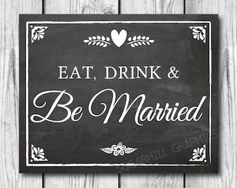 Chalkboard Wedding Sign, Printable Wedding Sign, Wedding Eat Drink & Be Married Sign, Wedding Decor, Instant Download, Wedding Signage