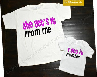 Mommy and baby matching shirts,Mother's day gift, She get's it from me, snarky mother's day.