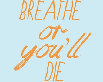 sarcastic/funny motivational greeting card - just breathe or you'll die