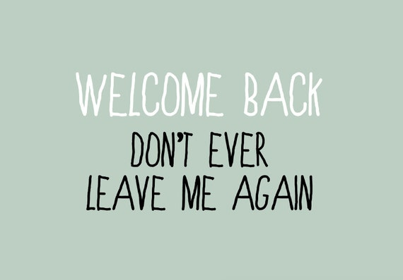 Sarcasticfunny greeting card welcome back m4hsunfo