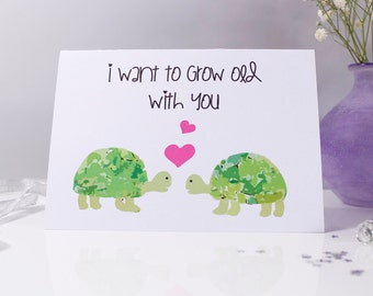 I Want To Grow Old With You Tortoise Card / Anniversary /