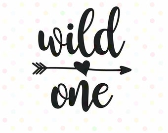 Wild One - First Birthday  SVG, PNG,  Instant Download, Cricut and Silhouette