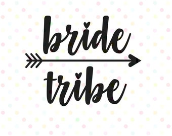Bride Tribe SVG, Instant Download, Cricut and Silhouette bachelorette party