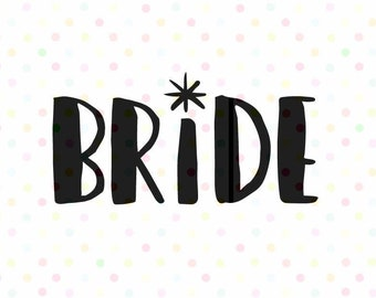 Bride SVG, Instant Download, Cricut and Silhouette bachelorette party