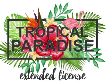 EXTENDED LICENSE for Tropical Paradise Graphics Set (Sold Separately)