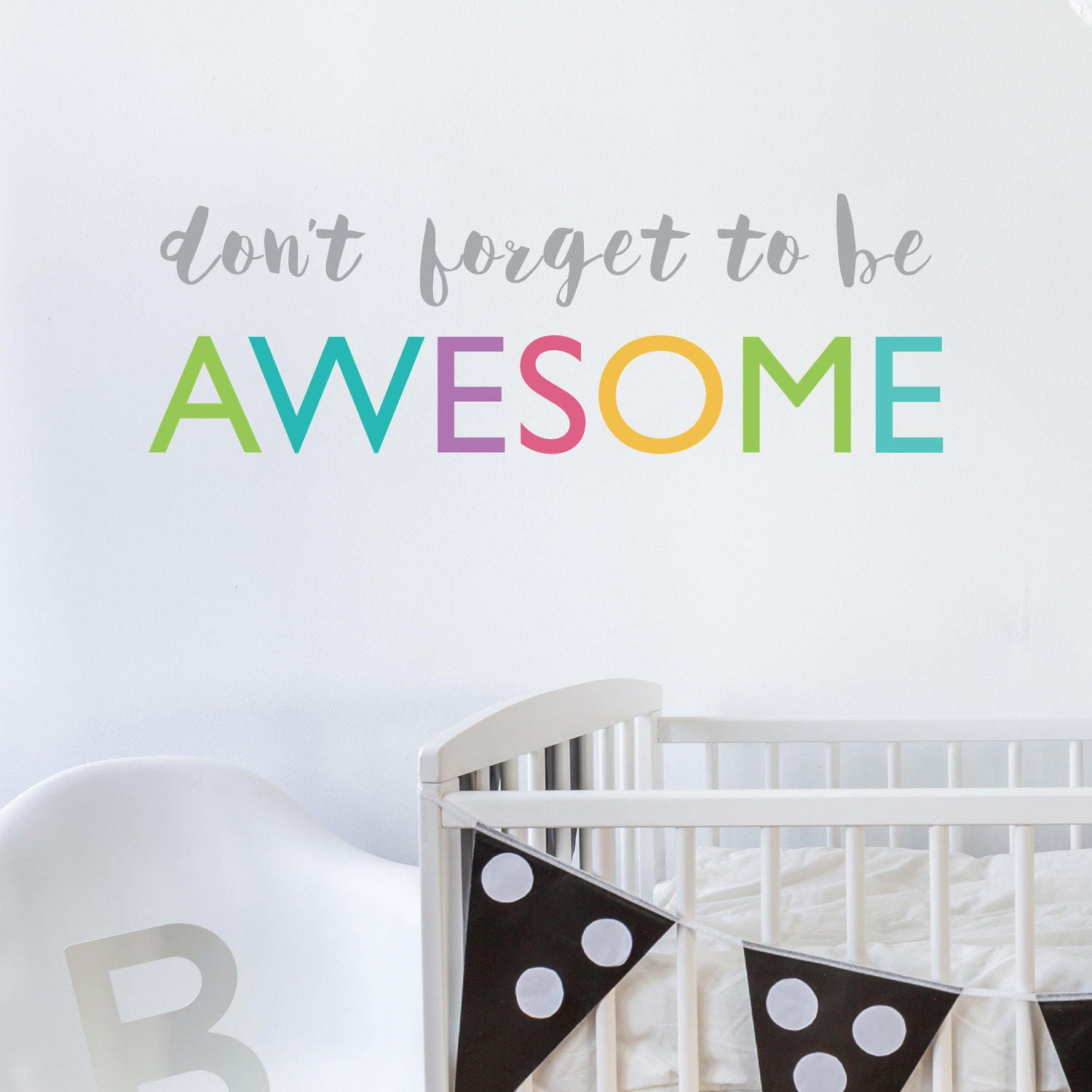 Dont Forget To Be Awesome Wall Sticker Wall Stickers Etsy