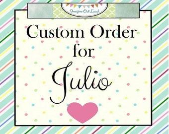 Custom Order for Julio