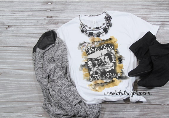Girls Trip We Made History Men/'s Size T Shirt