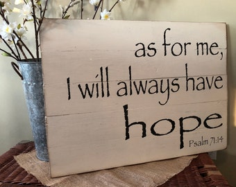 as for me, I will always have hope wood sign