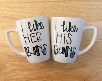 I Like Her Buns. I Like His Guns. Mug Set. Relationship Mugs. Couple Mugs.