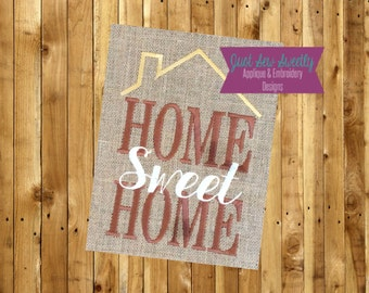 Home Sweet Home Applique Design - Embroidery Machine Pattern Garden Flag Housewarming
