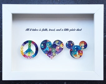Peace,Love & Joy Quilled Art - All it takes is faith, trust and a luttle pixie dust, Gift for her, Gift for him, 3d gift