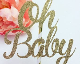 Oh baby cake topper, baby shower cake topper, new baby cake topper