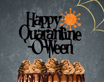 Halloween cake topper, happy Halloween cake topper, Halloween party, Happy Quarantine-O-Ween