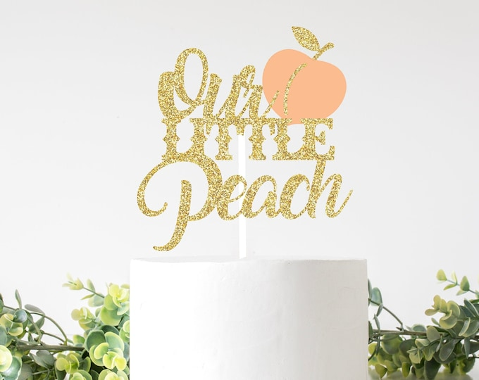 Featured listing image: Our Little  Peach cake topper, sweet as a peach cake topper, Georgia cake topper, Southern topper, smashcake topper, birthday cake topper