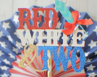 4th of July cake topper, Red White and Two cake topper, cake topper, 2nd birthday cake topper, twon cake topper