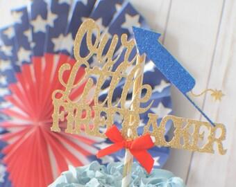 4th of July cake topper, Our little firecracker cake topper, USA cake topper, Birthday Cake topper, smashcake topper,