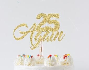 Birthday cake topper, cake topper, birthday topper, diva cake topper, fabulous cake topper, 25 again cake topper