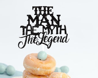 Father's Day Cake Topper, Dad cake topper,The man the myth the legend cake topper, cake topper, Father's day