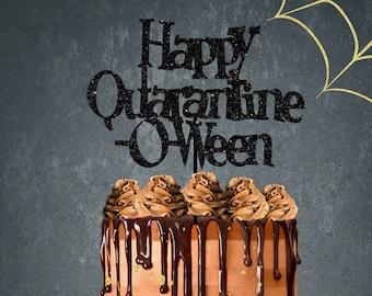 Halloween cake topper, happy Halloween cake topper, Halloween party, Happy Quarantine-O-Ween