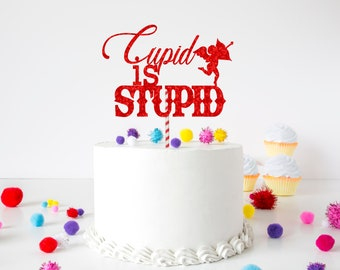 Cupid is stupid cake topper, Happy Galentines cake topper, valentines cake topper, galentine's Day cake topper. Galentinesday