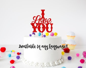 I love you cake topper, any language cake topper, valentines cake topper, first birthday cake topper, smashcake topper, Valentine