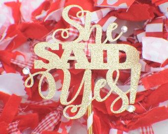 She said yes, She said yes cake topper, Bridal shower cake topper, wedding cake topper, bride to be cake topper