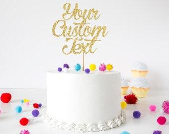 Custom Cake Topper, Gold Glitter Cake Topper, Personalized Cake Topper, Gold Cake Topper, Custom Text Cake Topper, Custom Size Cake Topper