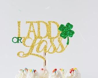 Lad or Lass cake topper, shamrock cake topper, Irish gender reveal cake topper, gender reveal cake topper, St Patricks day cake topper