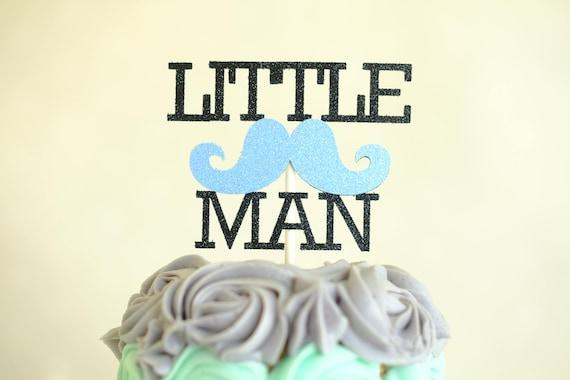 Little Man Cake Topper Mustache Cake Topper Mustache Bash Cake
