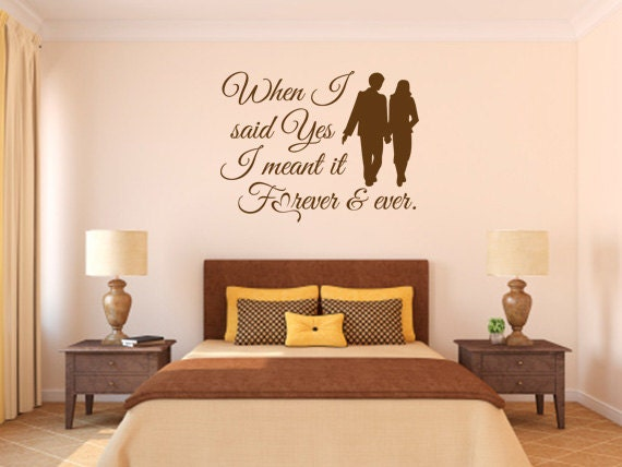 Bedroom wall decals. When I Said Yes - CODE 078 Quotes decals, wall vinyl  quotes, vinyl quotes, wall decal quotes, living room decals.