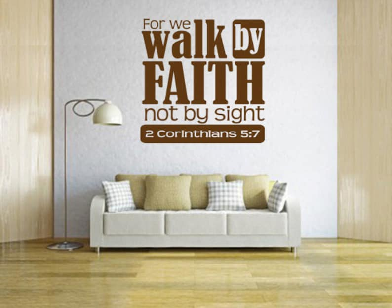 For we walk by faith not by sight CODE 089 Vinyl Bible Verse.