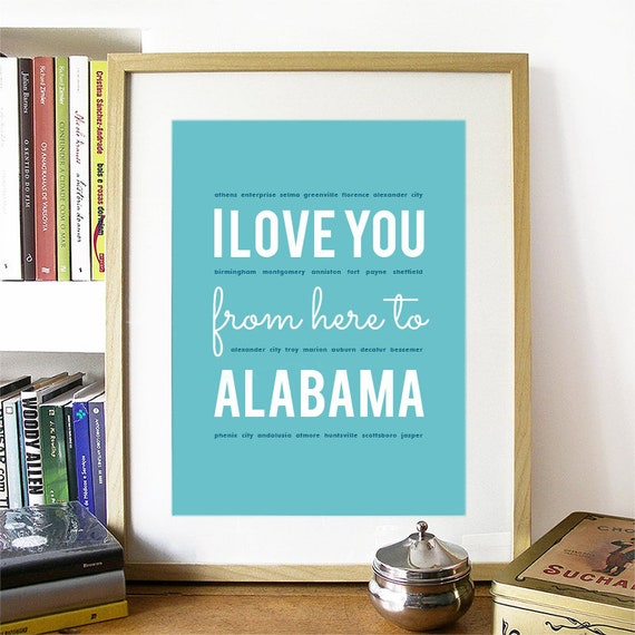 I love you from here to Alabama, Alabama Print, Alabama Skyline, Alabama Art, Alabama Poster, Alabama Watercolor, Alabama Art Print