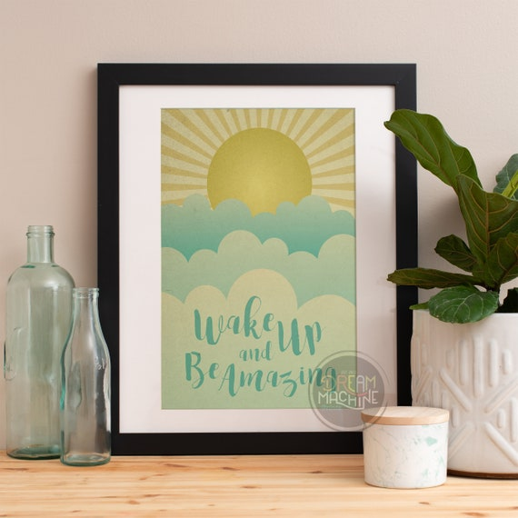 Motivational Poster Wake up and be Amazing Colorful Poster Art Print colorful Motivational Poster Whimsical Poster