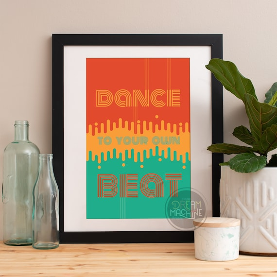 Motivational Poster Dance To Your Own Beat Colorful Poster Art Print colorful Motivational Poster Whimsical Poster