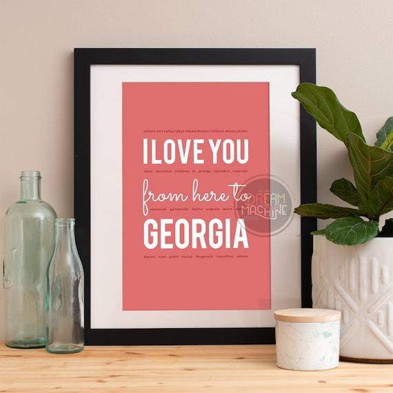 I love you from here to Georgia, Georgia Print, Georgia Skyline, Georgia Art, Georgia Poster, Georgia Watercolor, Georgia Art Print