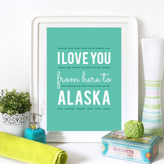 I love you from here to Alaska, Alaska Print, Alaska Skyline, Alaska Art, Alaska Poster, Alaska Watercolor, Alaska Art Print