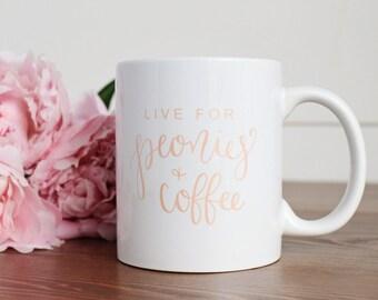 Coffee Mug, Quote Mug, Ceramic Mug, Peonies and Coffee Quote Mug, Calligraphy Mug