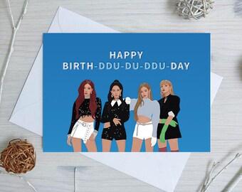 Blackpink Birthday Card - 'Happy Birth-Ddu-Du-Ddu-Du-Day' | Jennie Birthday Card | Lisa Birthday Card | Rosé | Jisoo | Blackpink Card