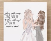 Custom will you be my bridesmaid maid of honor card - custom fashion illustration - bridesmaid gift