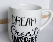 Dream. Create. Inspire. Coffee Cup Classic White 11 oz Coffee Mug