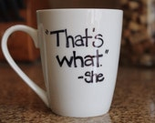 Coffee mug- That's Wh...