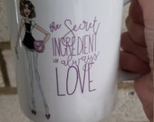 Baker Cook Fashion Mug 11 oz - Secret Ingredient is always Love quote calligraphy and fashion illustration Mug