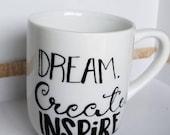 Dream. Create. Inspire. Coffee Cup Classic White 11 oz Coffee Mug