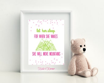 PINK And GREEN PRINT - Let Her Sleep For When She Wakes She Will Move Mountains - 8x10 Unframed Print - Girl's Room Decor
