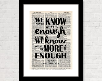 We Never Know What Is Enough Until We Know What Is More Than Enough - William Blake Quote - Dictionary Art Print