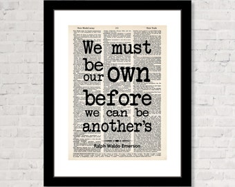 Emerson Quote - We Must Be Our Own Before We Can Be Another's  - Dictionary Page Art Print - Typography