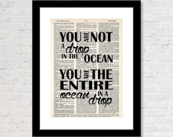 You Are Not A Drop In The Ocean You Are The Entire Ocean In A Drop - Rumi Quote - Dictionary Art Print