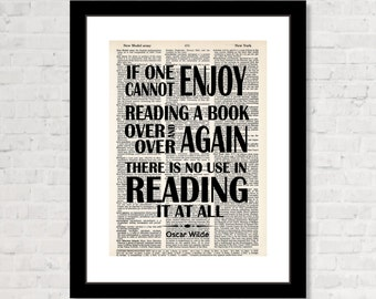 If one Cannot Enjoy Reading A Book Over and Over Again - Oscar Wilde Quote - Library Art - Gift for Reader - Book Lovers - Dictionary Print